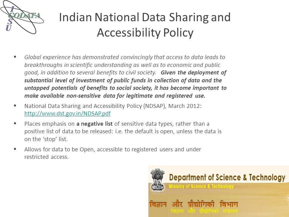 Indian National Data Sharing and Accessibility Policy  Global experience has demonstrated convincingly that access to data leads to breakthroughs in