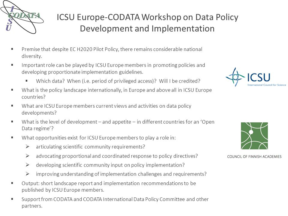 ICSU Europe-CODATA Workshop on Data Policy Development and Implementation  Premise that despite EC H2020 Pilot Policy, there remains considerable nat