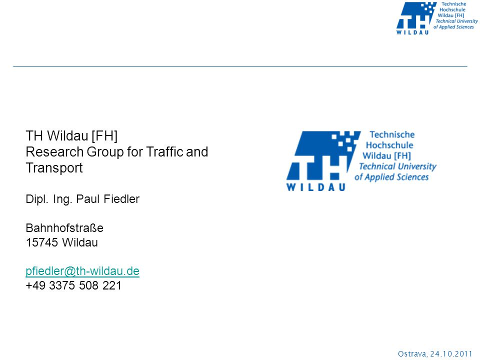 Ostrava, 24.10.2011 TH Wildau [FH] Research Group for Traffic and Transport Dipl.