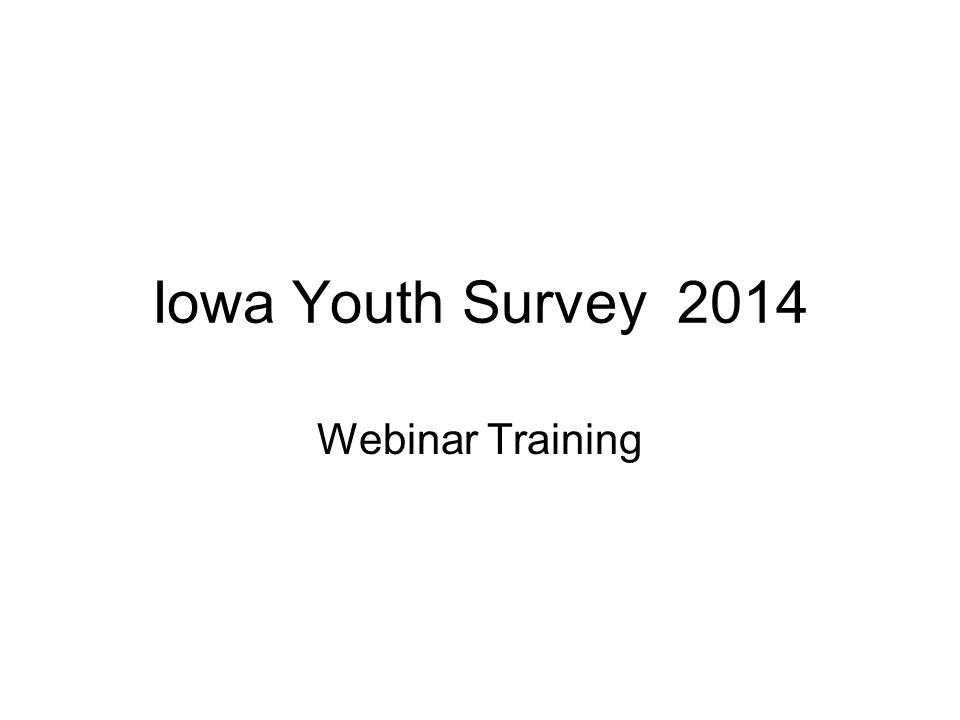 Iowa Youth Survey 2014 Webinar Training