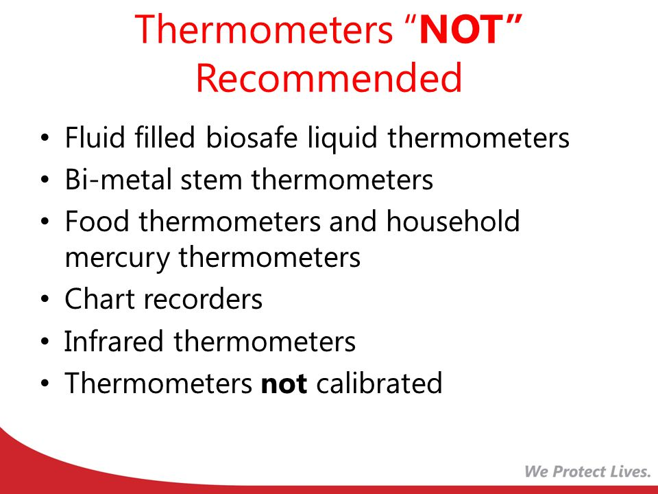CERTIFICATES MUST INCLUDE: A title, such as test report, calibration certificate, or calibration report Name/address of the laboratory where the tests/calibrations were carried out A unique identification number on the report (and way for you to match this back to the thermometer) Identification of method used & indication that the measurement standards/instruments used during the calibration are traceable to an ISO/IEC 17025 accredited testing laboratory, to NIST, or to another internationally recognized standards agency.