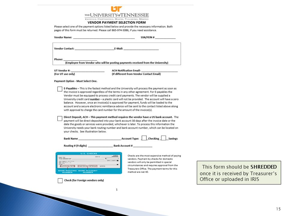 This form should be SHREDDED once it is received by Treasurer's Office or uploaded in IRIS 15