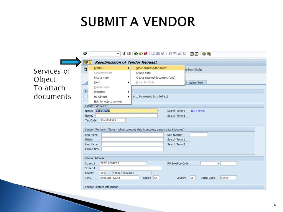 SUBMIT A VENDOR Services of Object: To attach documents 34