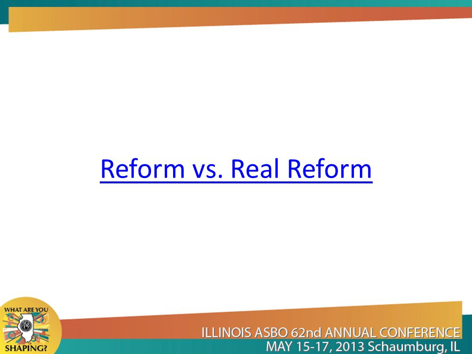 Reform vs. Real Reform