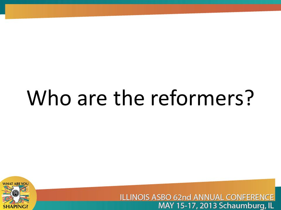 Who are the reformers?