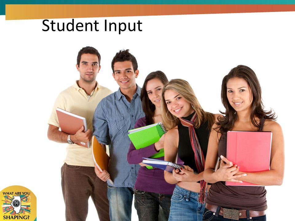 Student Input