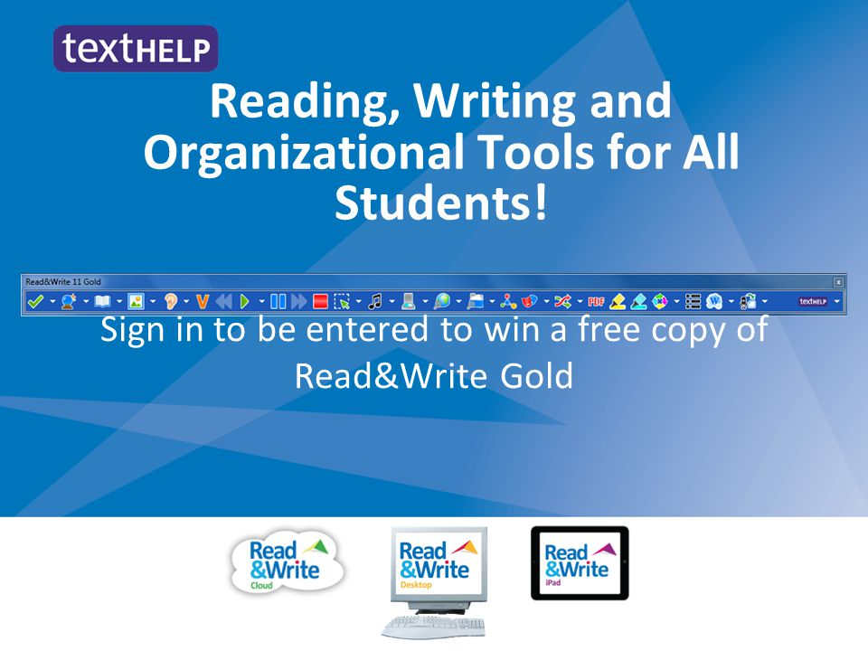 Reading, Writing and Organizational Tools for All Students! Sign in to be entered to win a free copy of Read&Write Gold