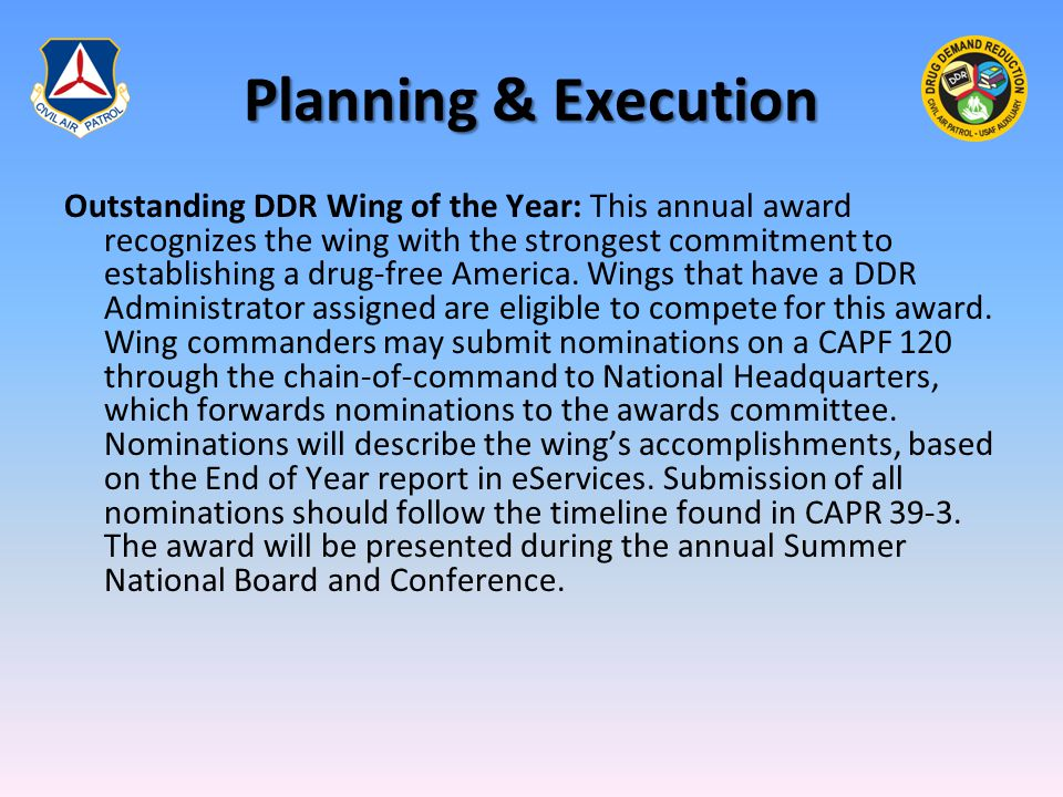 Planning & Execution Outstanding DDR Wing of the Year: This annual award recognizes the wing with the strongest commitment to establishing a drug-free