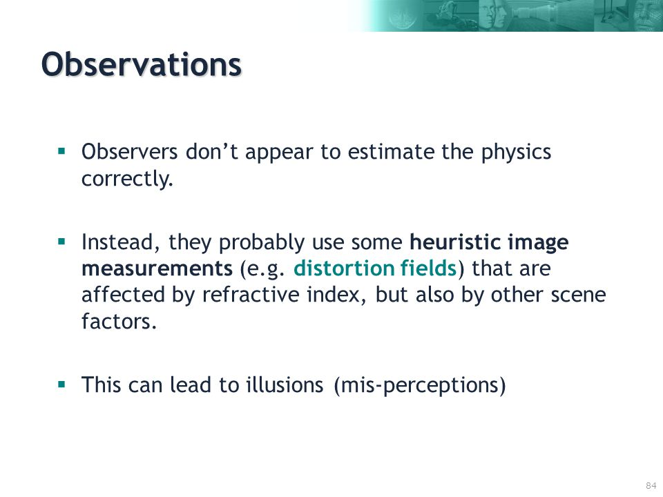 84  Observers don't appear to estimate the physics correctly.