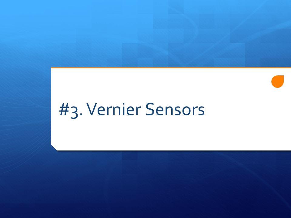 #3. Vernier Sensors