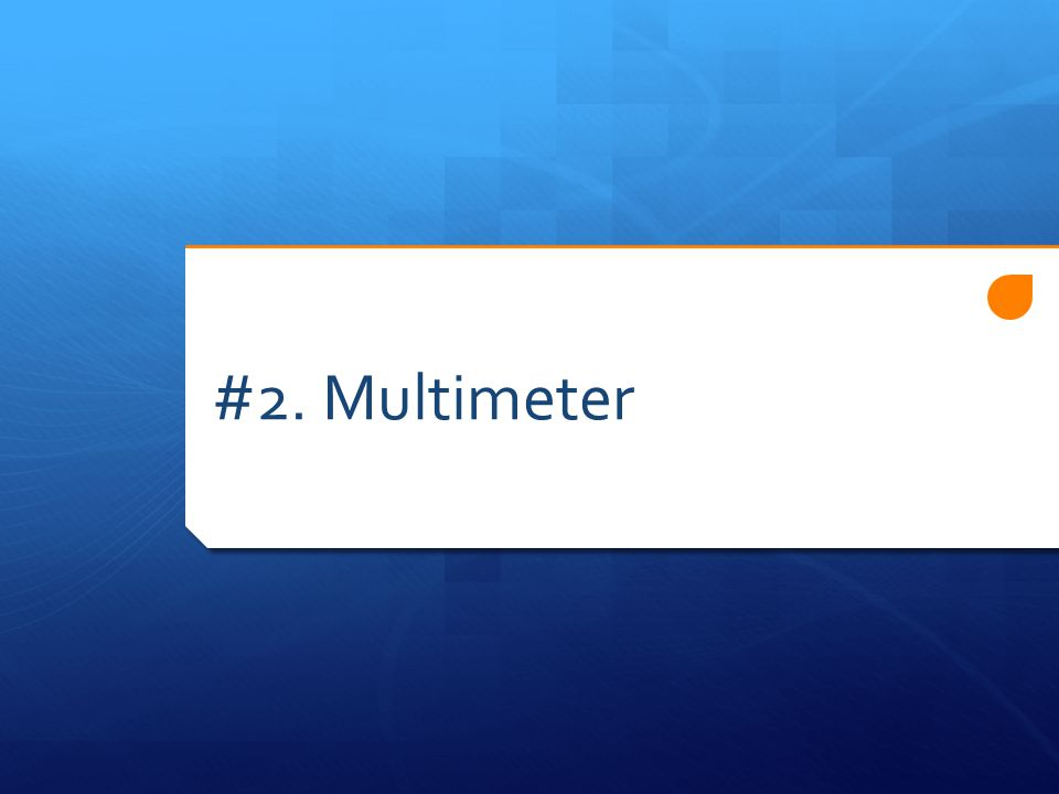 #2. Multimeter