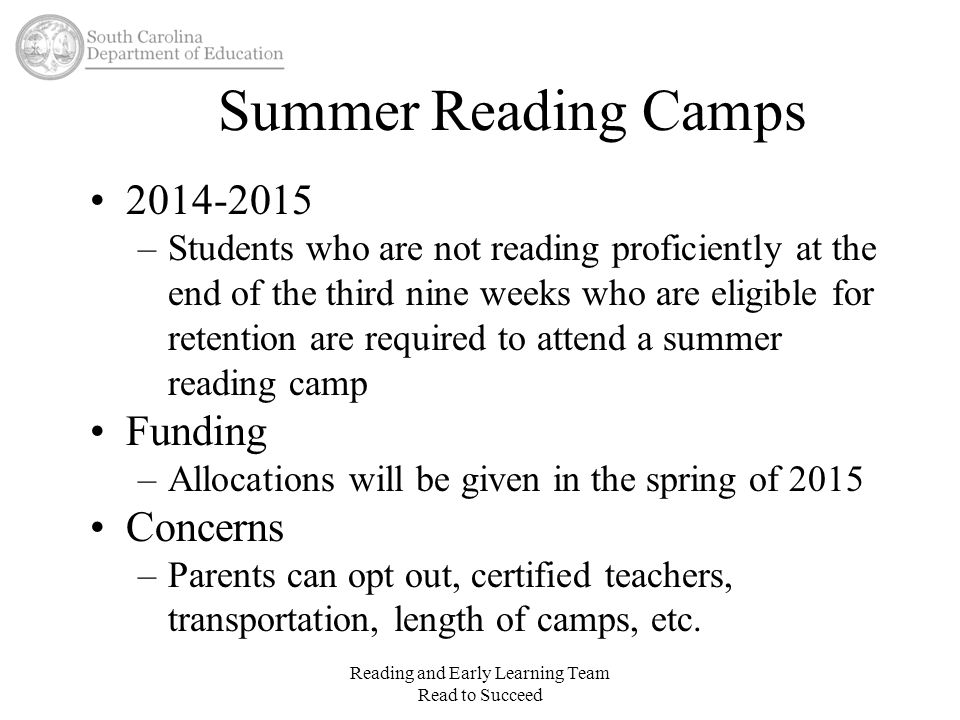 Summer Reading Camps 2014-2015 –Students who are not reading proficiently at the end of the third nine weeks who are eligible for retention are requir