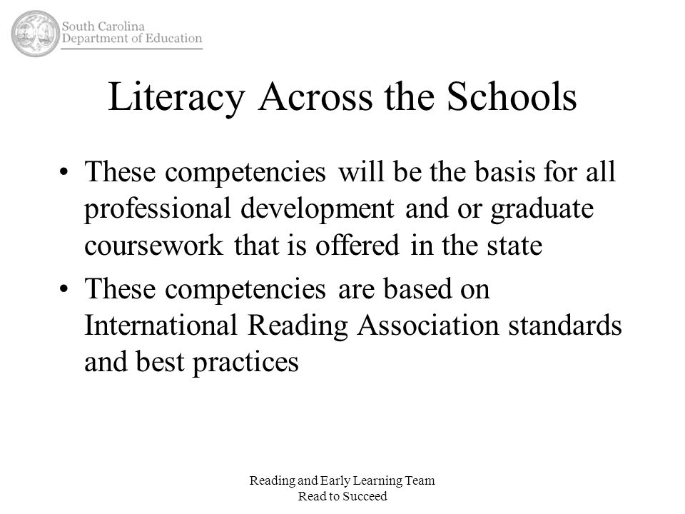 Literacy Across the Schools These competencies will be the basis for all professional development and or graduate coursework that is offered in the st