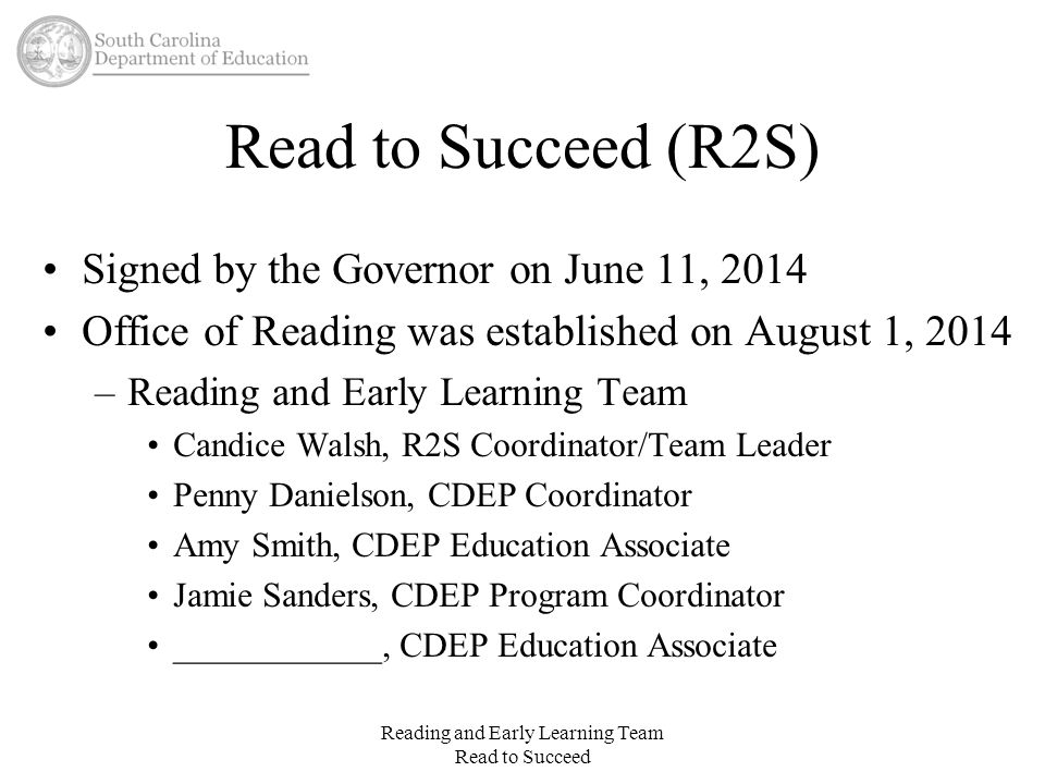 Interventions Classroom teachers must provide interventions within the classroom and document those interventions –Early Childhood and Elementary teachers must earn their Literacy Teacher endorsement Reading and Early Learning Team Read to Succeed