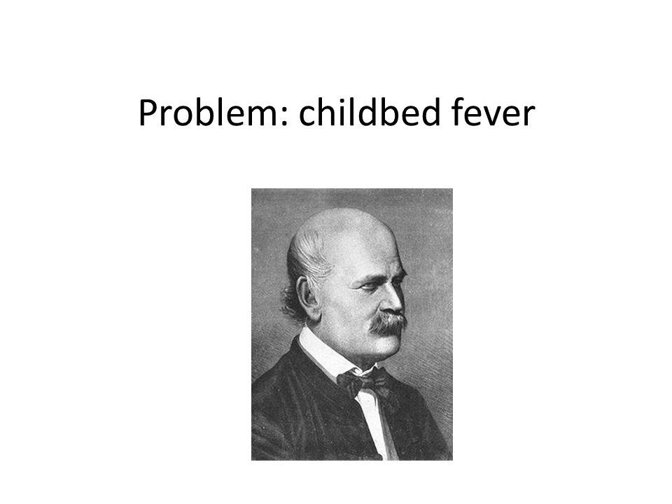Problem: childbed fever