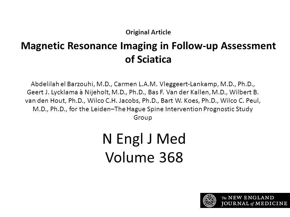 Original Article Magnetic Resonance Imaging in Follow-up Assessment of Sciatica Abdelilah el Barzouhi, M.D., Carmen L.A.M.