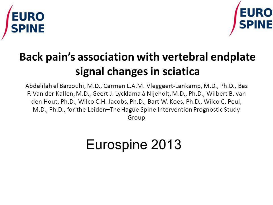 Back pain's association with vertebral endplate signal changes in sciatica Abdelilah el Barzouhi, M.D., Carmen L.A.M.