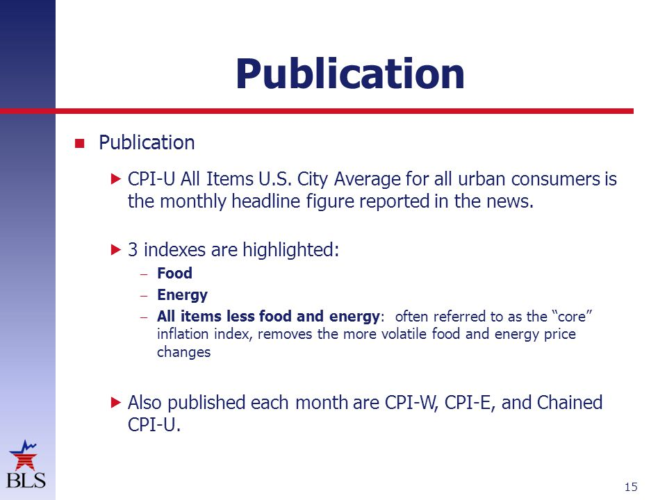 Publication  CPI-U All Items U.S. City Average for all urban consumers is the monthly headline figure reported in the news.  3 indexes are highlight