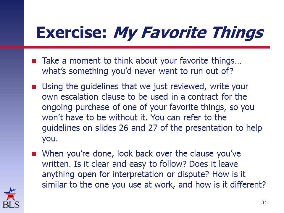 Exercise: My Favorite Things Take a moment to think about your favorite things… what's something you'd never want to run out of? Using the guidelines