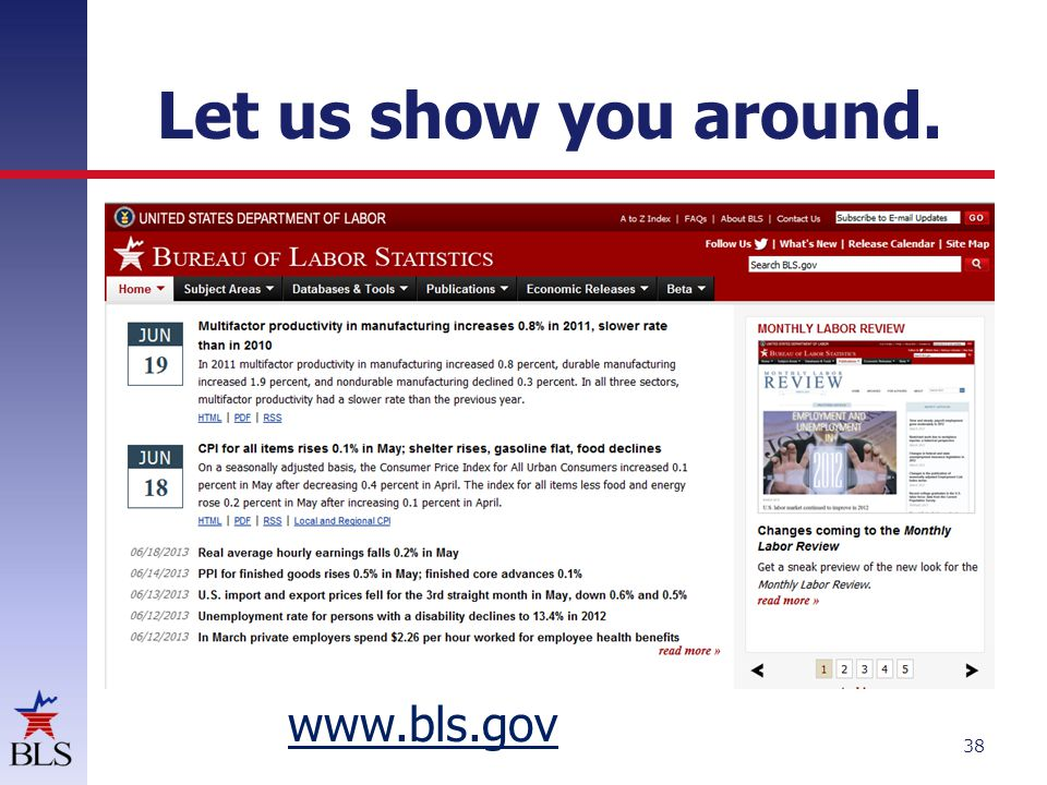 Let us show you around. 38 www.bls.gov