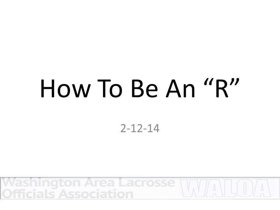 """How To Be An """"R"""" 2-12-14"""