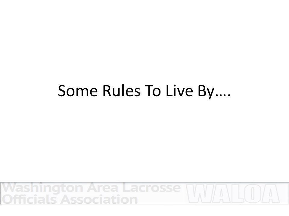 Some Rules To Live By….