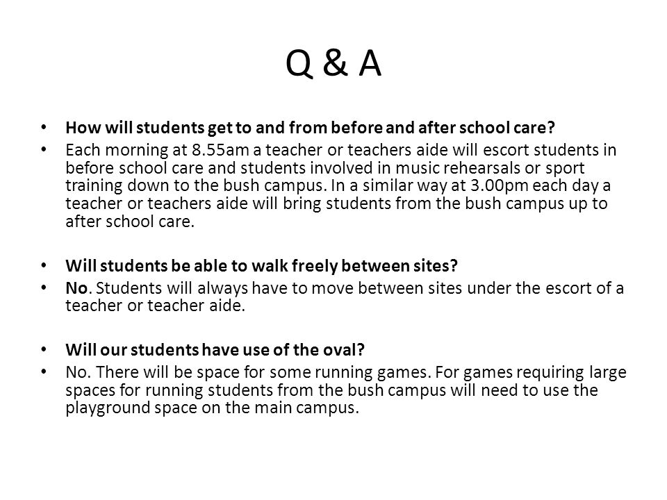 Q & A How will students get to and from before and after school care.