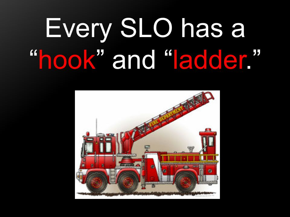 Students who successfully complete [name the learning unit] should be able to do the following: The Hook The hook is an SLO's introductory phrase.