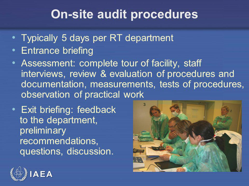 On-site audit procedures Typically 5 days per RT department Entrance briefing Assessment: complete tour of facility, staff interviews, review & evalua