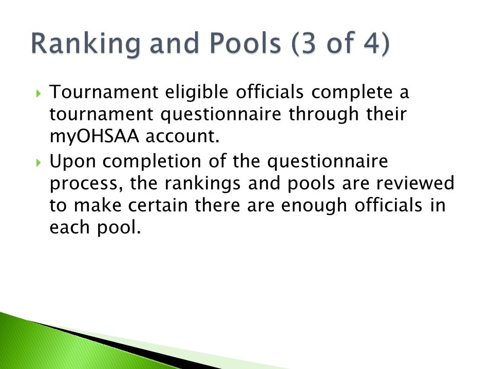  Tournament eligible officials complete a tournament questionnaire through their myOHSAA account.