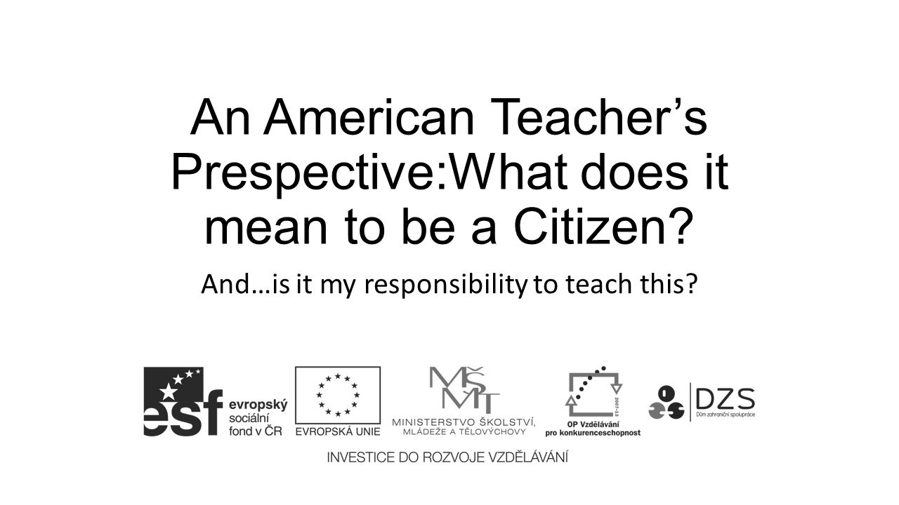 An American Teacher's Prespective:What does it mean to be a Citizen.