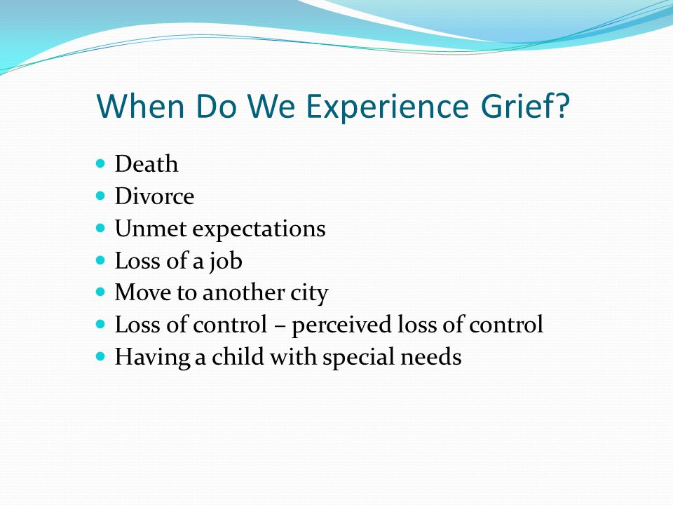 When Do We Experience Grief.