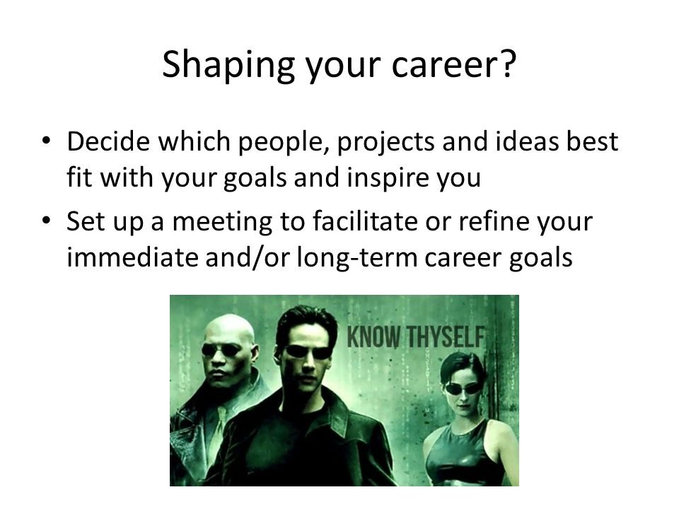 Shaping your career.