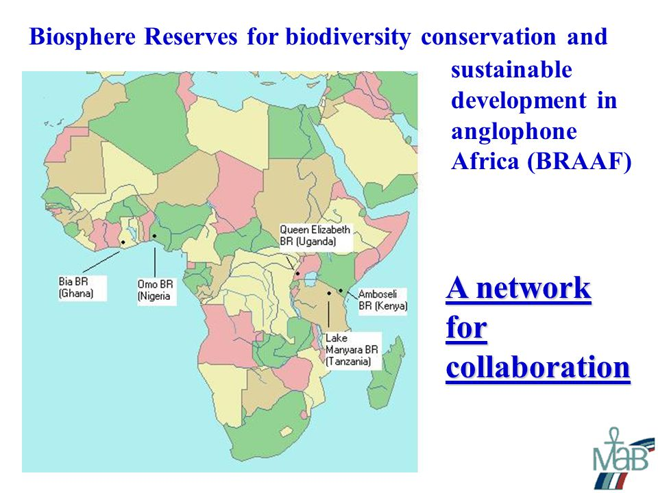 Biosphere Reserves for biodiversity conservation and sustainable development in anglophone Africa (BRAAF) A network forcollaboration
