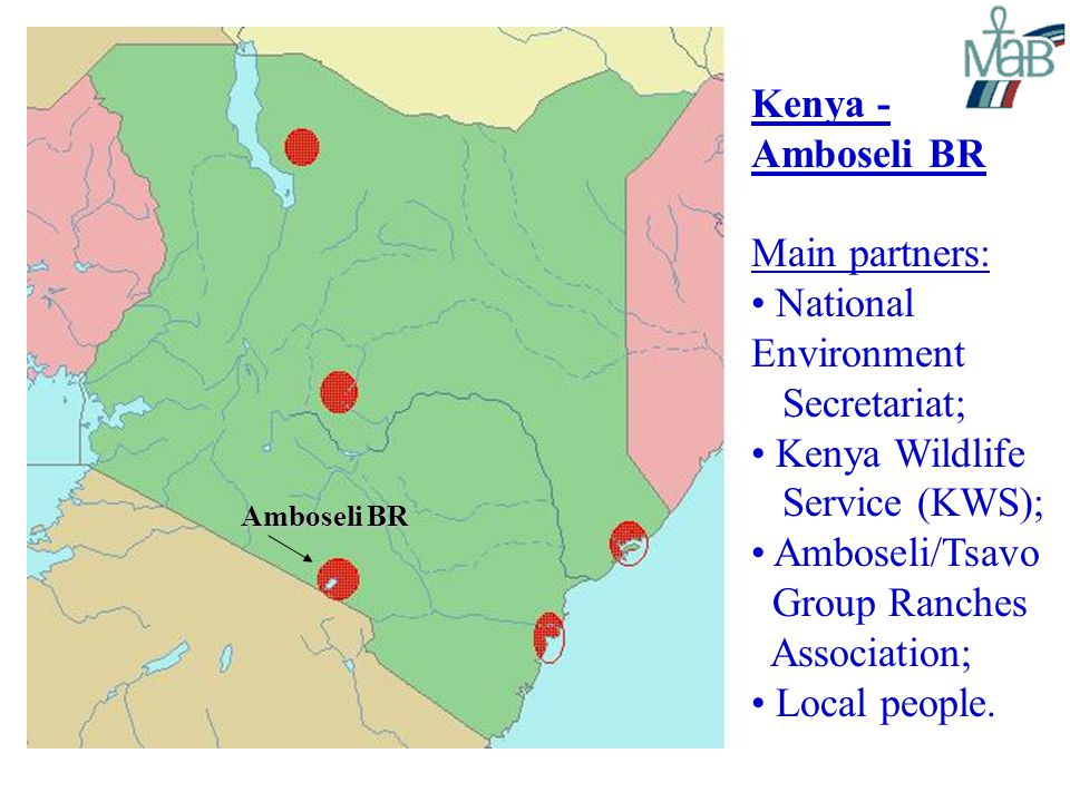 Amboseli BR Kenya - Amboseli BR Main partners: National Environment Secretariat; Kenya Wildlife Service (KWS); Amboseli/Tsavo Group Ranches Association; Local people.