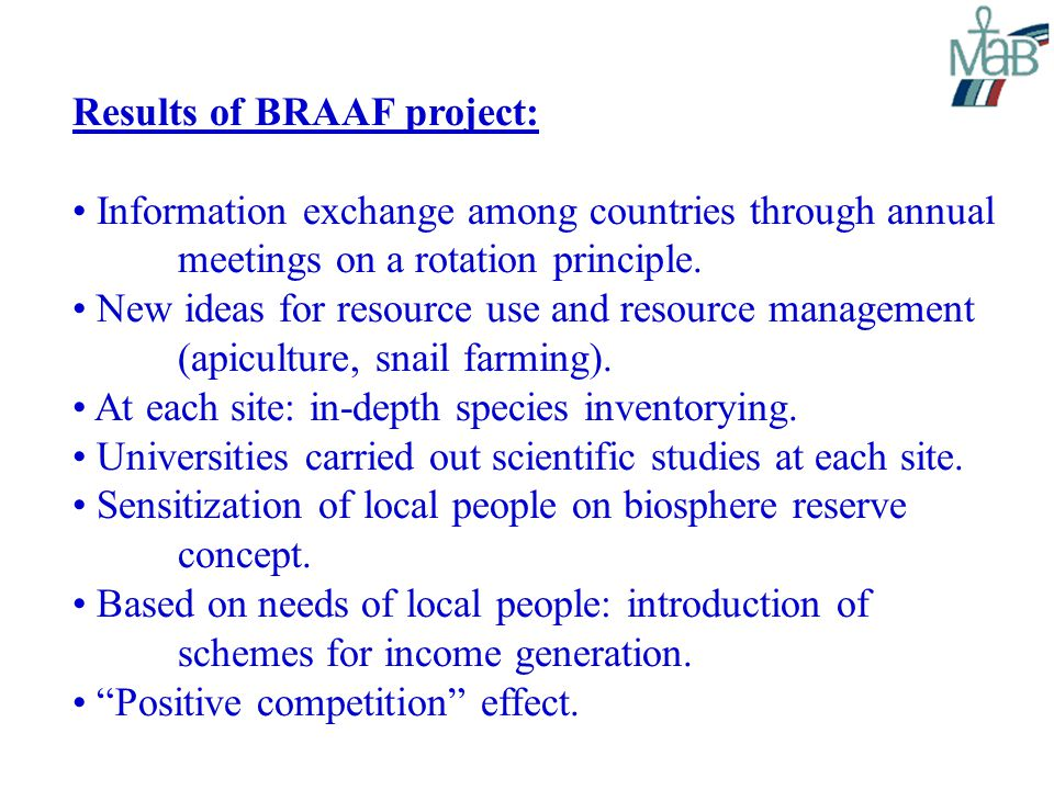 Results of BRAAF project: Information exchange among countries through annual meetings on a rotation principle.