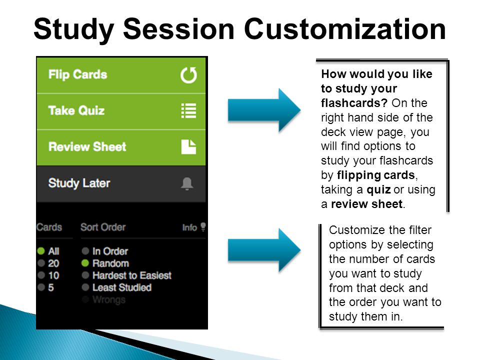 Study Session Customization How would you like to study your flashcards.
