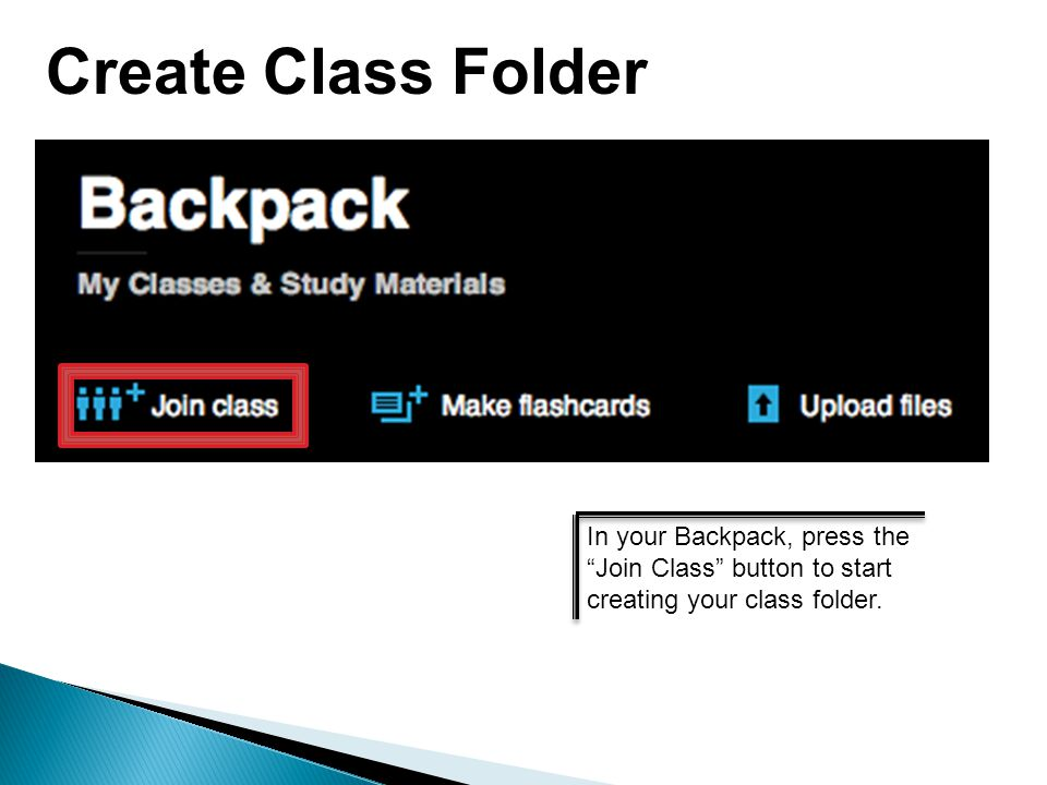 In your Backpack, press the Join Class button to start creating your class folder.