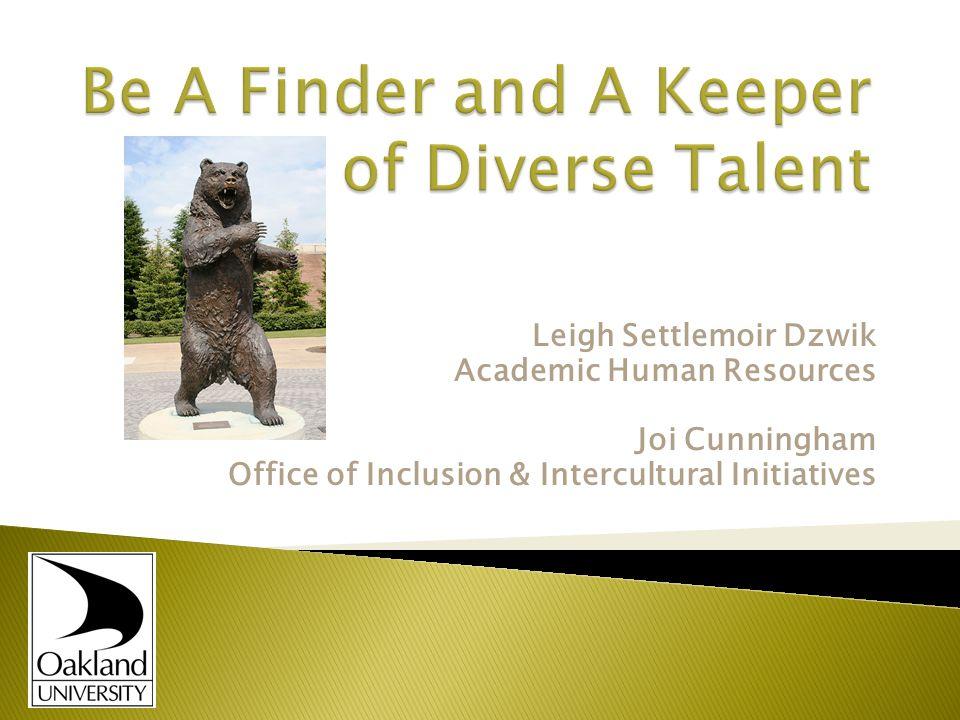 Leigh Settlemoir Dzwik Academic Human Resources Joi Cunningham Office of Inclusion & Intercultural Initiatives