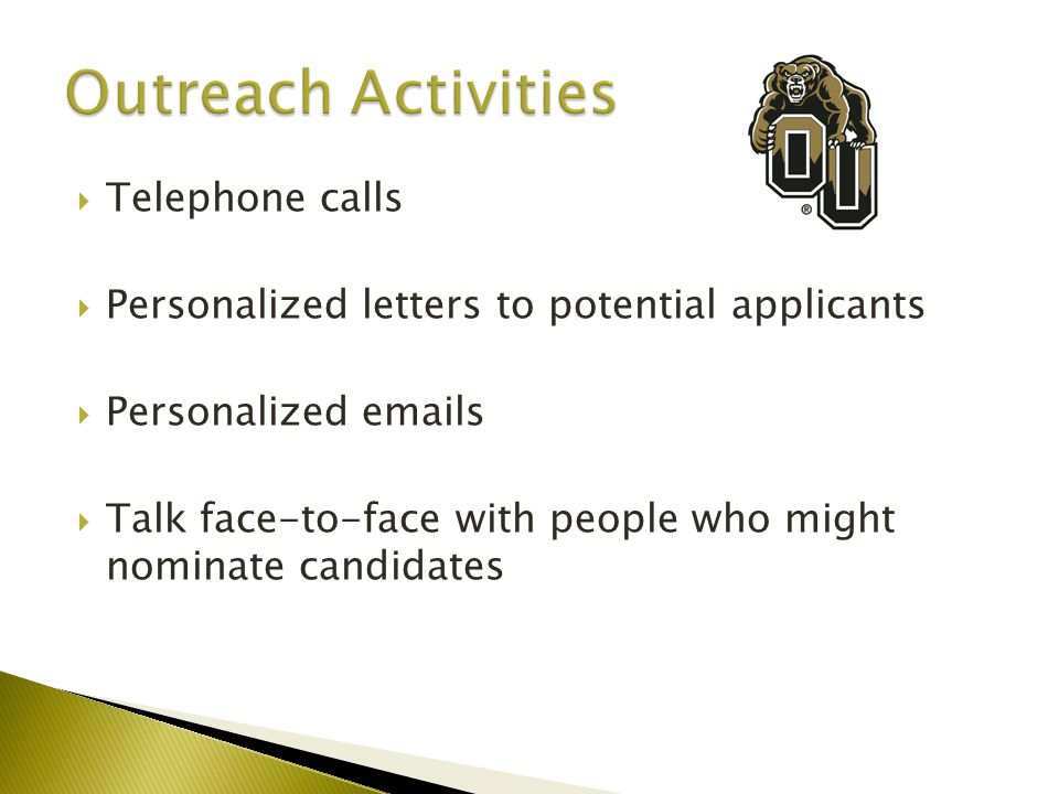  Telephone calls  Personalized letters to potential applicants  Personalized emails  Talk face-to-face with people who might nominate candidates