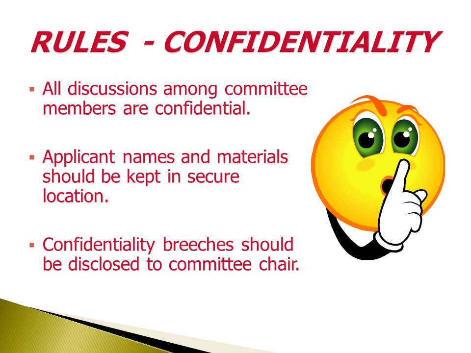  All discussions among committee members are confidential.