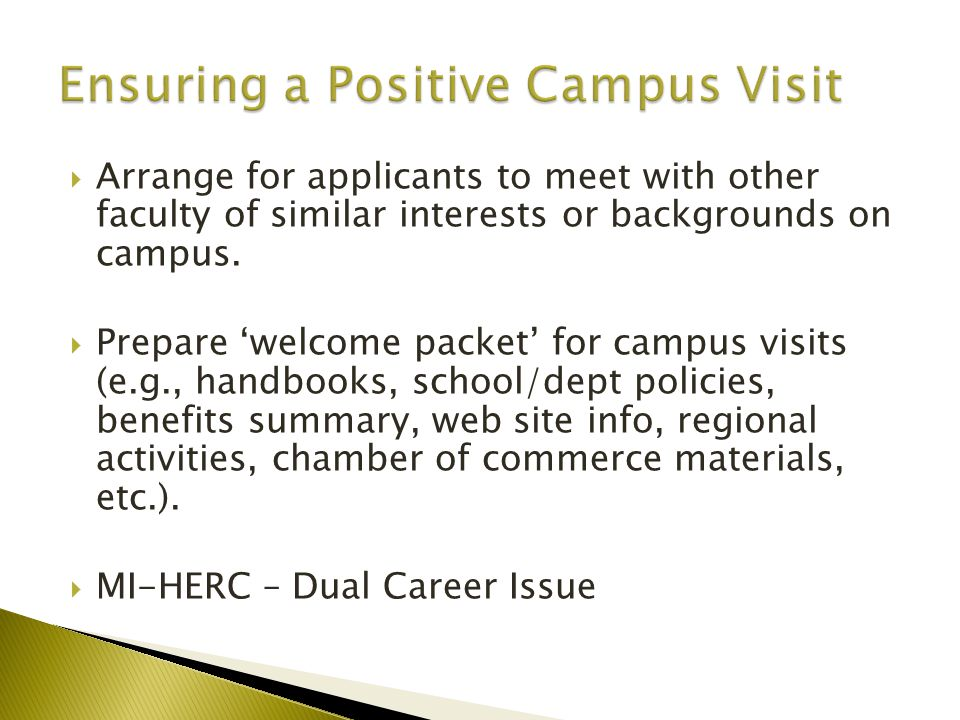 Arrange for applicants to meet with other faculty of similar interests or backgrounds on campus.