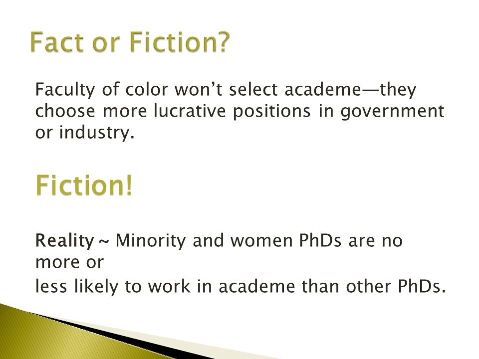 Faculty of color won't select academe—they choose more lucrative positions in government or industry.Fiction.