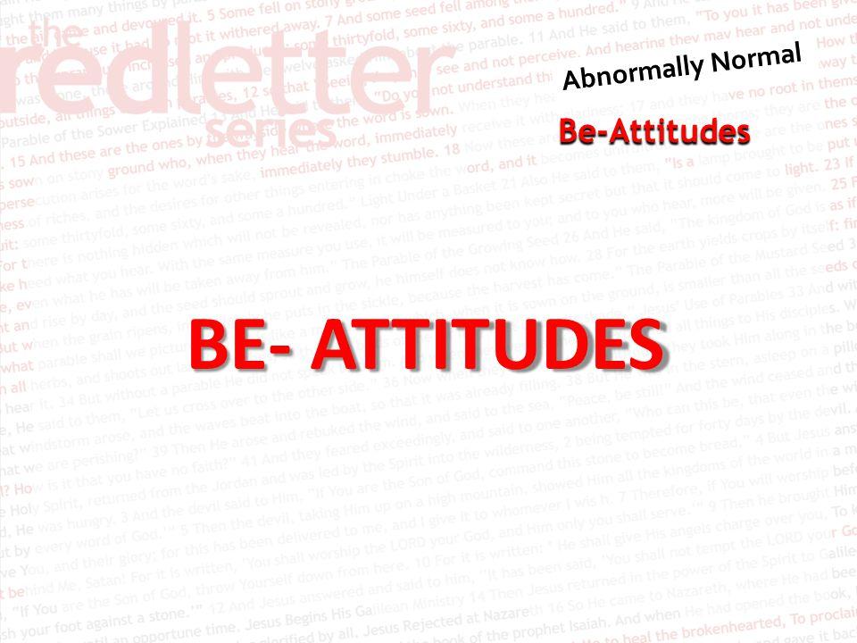 Be-Attitudes BE- ATTITUDES