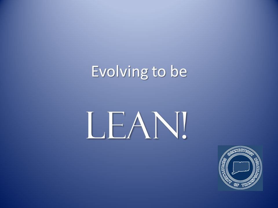 Evolving to be LEAN!