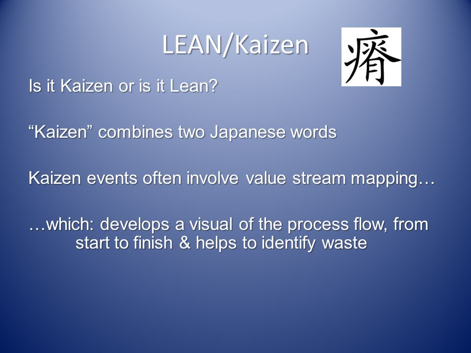 LEAN/Kaizen Is it Kaizen or is it Lean.