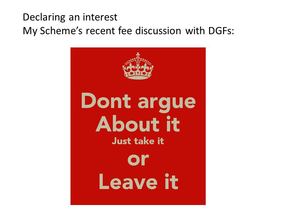 Declaring an interest My Scheme's recent fee discussion with DGFs: