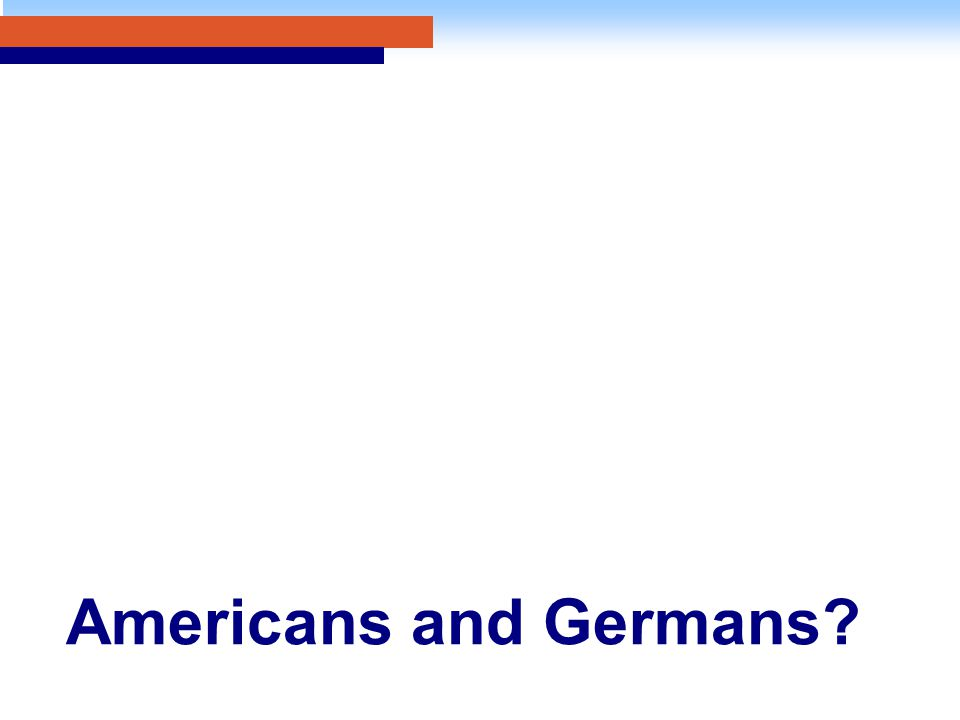 Americans and Germans?