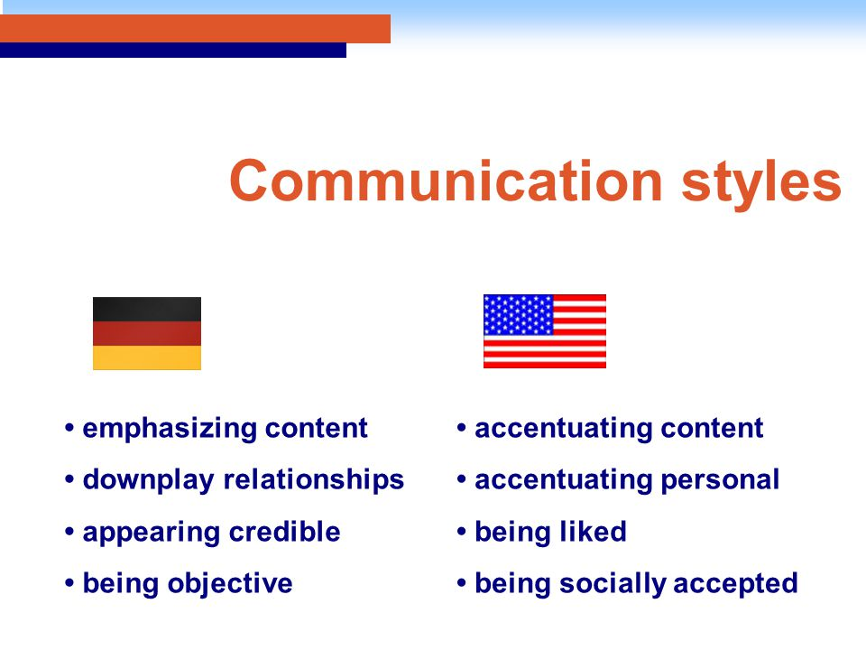 Communication styles emphasizing content downplay relationships appearing credible being objective accentuating content accentuating personal being li