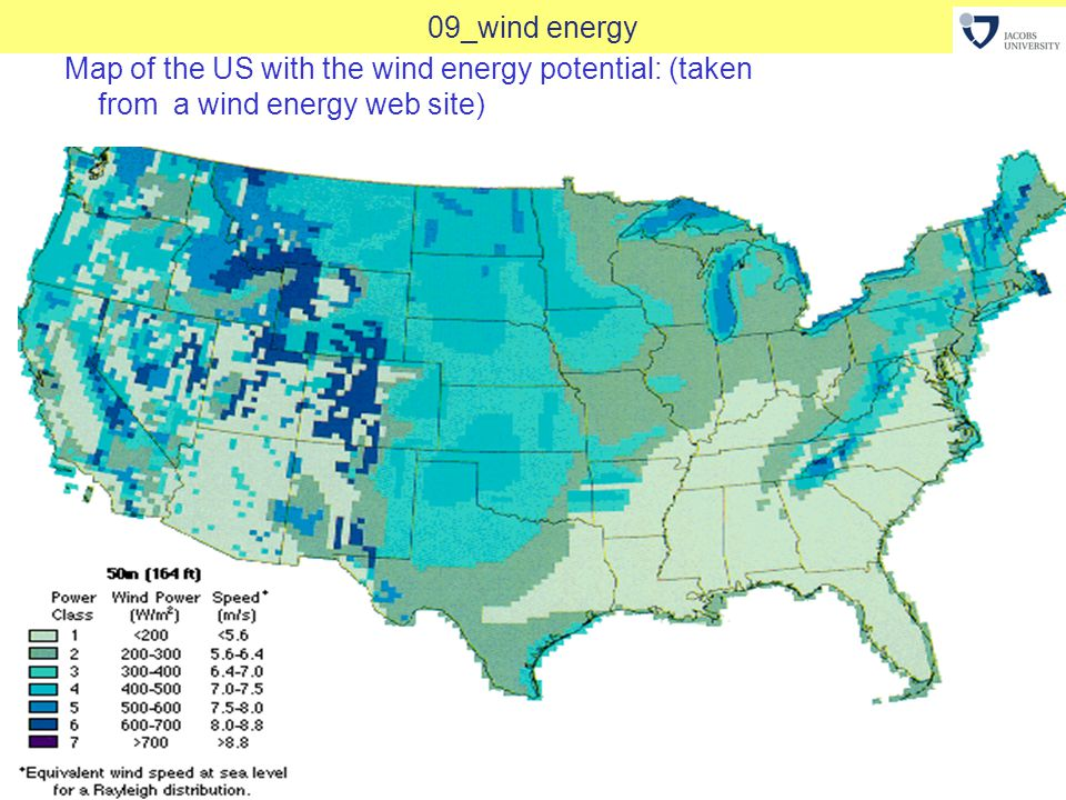 W. Bergholz GEE2 Spring 201225 09_wind energy Map of the US with the wind energy potential: (taken from a wind energy web site)